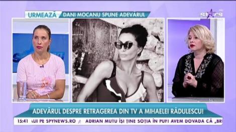 Adevărul despre retragerea din televiziune a Mihaelei Rădulescu!
