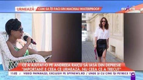 """Ce a ajutat-o pe Andreea Raicu să iasă din depresie: """"Ai nevoie să ierţi dacă vrei să mergi mai departe"""""""