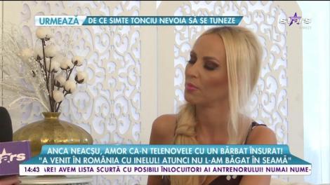 Anca Neacșu, amor ca-n telenovele cu un bărbat însurat