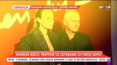 Andreea Raicu, prietenă la cataramă cu Virgil Ianţu