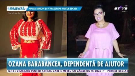 Ozana Barabancea, dependentă de ajutor după operaţia la stomac