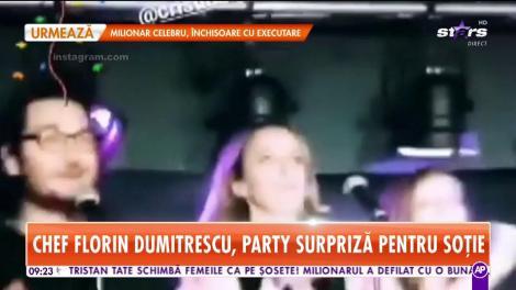 Chef Florin Dumitrescu , party surpriză pentru soția lui