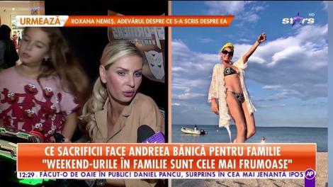 Ce sacrificii face Andreea Bănică pentru familie