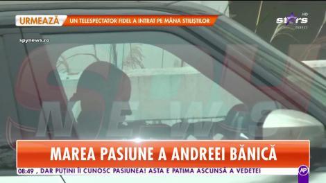 Marea pasiune a Andreei Bănică! Care este secretul vedetei