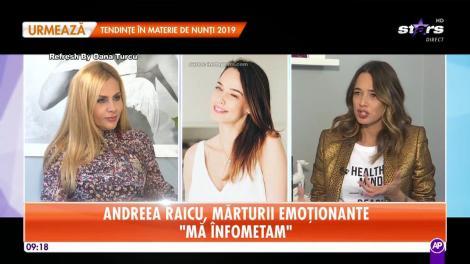 """Andreea Raicu, mărturii emoționante: """"M-am înfometat, pentru că m-am gândit că dacă nu mănânc o să fiu slabă"""""""