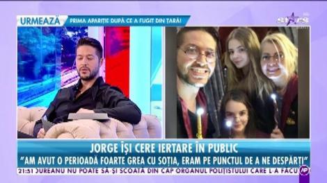 """Jorge îşi cere iertare în public! """"Îmi cer iertare în faţa fostei soţii şi a familiei sale!"""""""