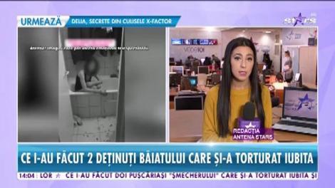 Ce i-au făcut doi puşcăriaşi tânărului din Ploiești care şi-a torturat iubita şi a filmat-o plină de sânge!