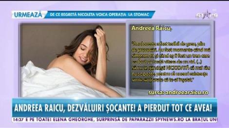 Andreea Raicu, dezvăluiri șocante! A pierdut tot ce avea