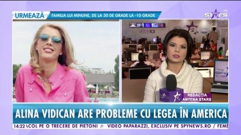 Alina Vidican are probleme cu legea în America