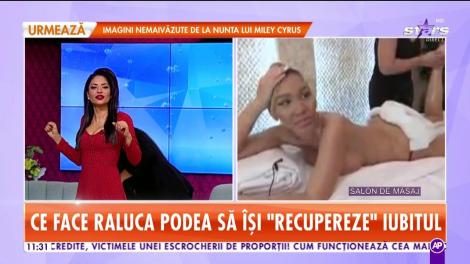 """Raluca Podea e în stare de orice să îşi """"recupereze"""" iubitul"""