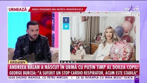 """Andreea Bălan a născut al doilea copil! George Burcea: """"A suferit un stop cardio respirator, acum este stabilă"""""""