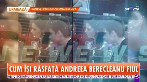 Cum îşi răsfaţă fiul, Andreea Berecleanu