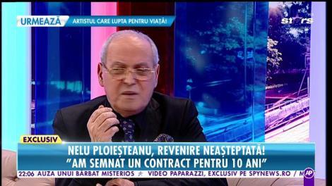 Nelu Ploieşteanu, revenire neaşteptată! Am făcut contract pe 10 ani