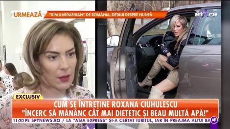 Cum se întreține Roxana Ciuhulescu: Încerc să mănânc cât mai dietetic şi beau multă apă!