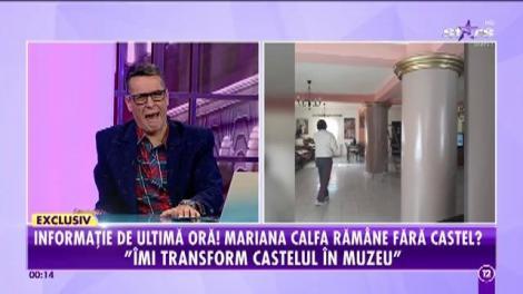 Informație de ultimă oră! Mariana Calfa rămâne fără castel?