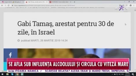 Gabi Tamaș, arestat în Israel pentru 30 de zile. Se afla sub influența alcoolului și circula cu viteză mare