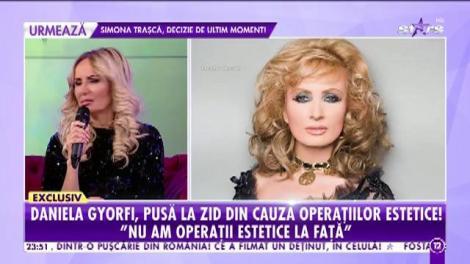 """Daniela Gyorfi, pusă la zid din cauza operaţiilor estetice! """"Există oameni care nu mă plac"""""""