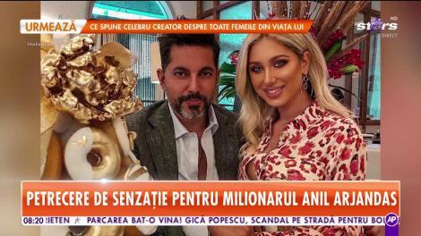 Petrecere de senzație pentru milionarul Anil Arjandas
