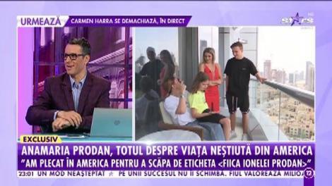 """Anamaria Prodan, totul despre viață neștiută din America: """"La trei zile după ce am ajuns în SUA, m-am măritat cu primul soț"""""""