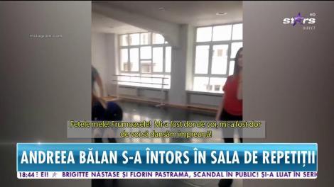 Andreea Bălan s-a întors în sala de repetiţii