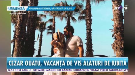 Cezar Ouatu şi Andreea Vilău au plecat într-o super vacanţă!