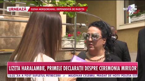 Lizeta Haralambie, primele declarații despre ceremonia mirilor