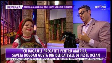 Cu bagajele pregătite pentru America, Saveta Bogdan gustă din delicatesele pe care le va mânca acolo toată vara