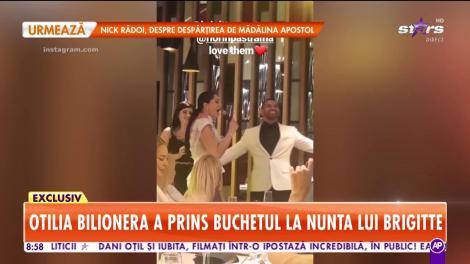 Otilia Bilionera a prins buchetul la nunta lui Brigitte!