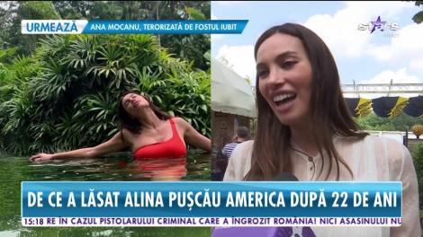De ce a lăsat Alina Pușcău America după 22 de ani