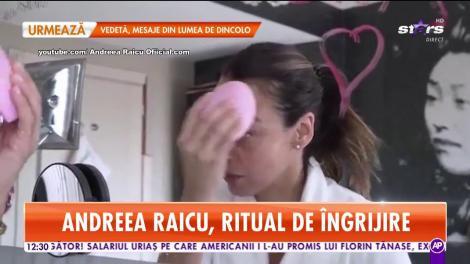Star Matinal. Andreea Raicu, ritual de îngrijire. Ce face la primele ore ale dimineții