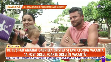 De ce și-au amânat Gabriela Cristea și Tavi Clonda vacanța