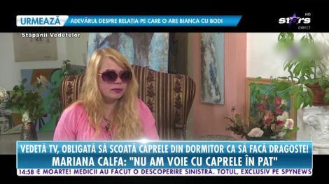 Mariana Calfa, obligată să scoată caprele din dormitor pentru a putea face dragoste!