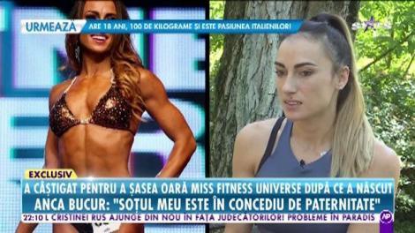Răi da Buni. O româncâ a câştigat pentru a şasea oară Miss Fitness Univers! Anca Bucur: M-am întors în sală după șase săptămâni de la naștere