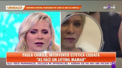 Star Matinal. Paula Chirilă, intervenție estetică ciudată: A durut puțin, dar a meritat operația