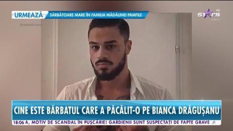 Star News. Cine este bărbatul care a păcălit-o pe Bianca Drăguşanu şi din cauza căruia a ajuns să dea declaraţii la Poliţie