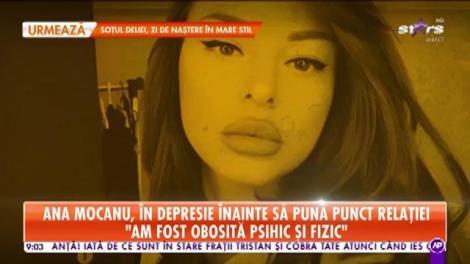 Star Matinal. Ana Mocanu, în depresie înainte să pună punct relației cu iubitul ei: După ce m-am mutat acolo, a devenit mai gelos