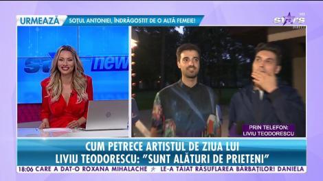 """Cum își sărbătorește Liviu Teodorescu ziua de naștere: """"Nu sunt genul care să meargă în cluburi"""""""
