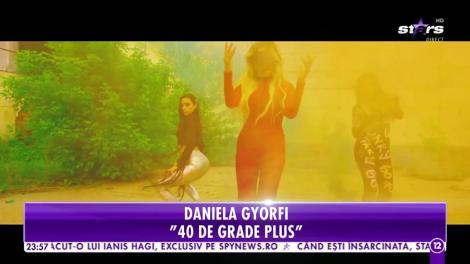 Agenția VIP. Daniela Gyorfi cântă melodia 40 de grade plus