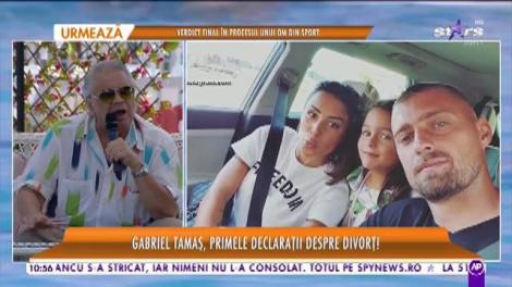Gabriel Tamaş, primele declaraţii despre divorţ! Care este adevărul din spatele tuturor speculaţiilor