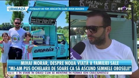 Star News. Mihai Morar, totul despre noua viață a familie sale: Mi-am pus ochelarii de soare ca să ascund semnele oboselii