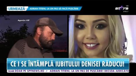 Star News. Ce i se întâmplă iubitului Denisei Răducu! De ce refuză să mai aibă legătură cu familia artistei