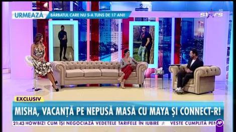 """Misha, vacanţă cu Maya şi Connect-R! """"Nu suntem un cuplu, dar presa ne împacă în fiecare săptămână!"""""""