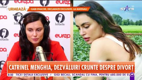 Star Matinal. Catrinel Menghia, dezvăluiri crunte despre divorț