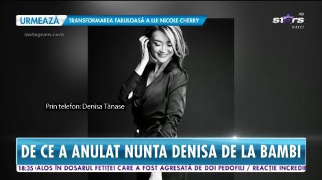 Star News. De ce a anulat nunta Denisa de la Bambi
