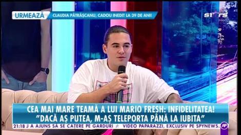 """Cea mai mare teamă a lui Mario Fresh: Infidelitatea! """"M-aș teleporta până la iubită"""""""