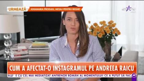 Cum a afectat-o Instagramul pe Andreea Raicu