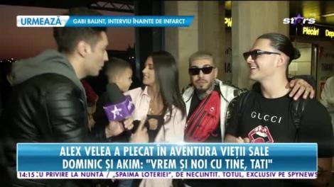 """""""Vrem și noi cu tine, tati!"""". Alex Velea a avut partea de cea mai grea despărțire, înainte de plecarea în """"Asia Express"""""""