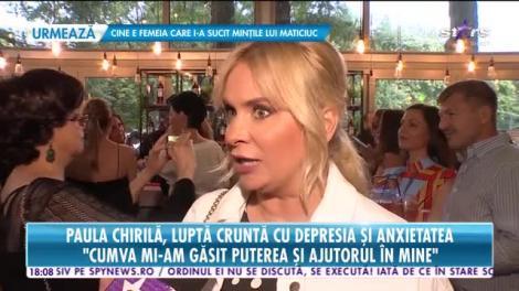 Star News. Paula Chirilă, luptă cruntă cu depresia și anxietatea