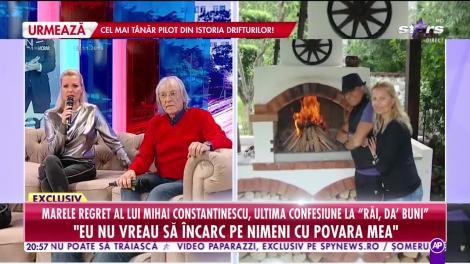 Marele regret al lui Mihai Constantinescu! Ultima lui confesiune la Răi da buni!