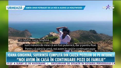 Star News. Ioana Ginghină, suferință cumplită din cauza pozelor de pe internet